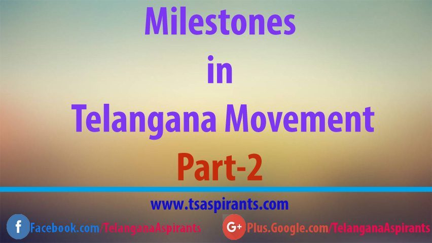 Milestones in Telangana Movement