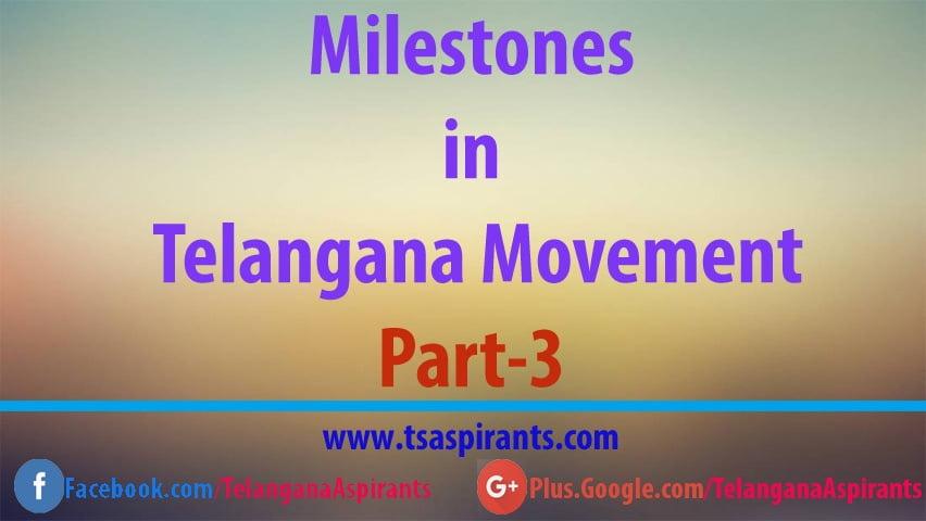 Milestones in Telangana Movement Part-3