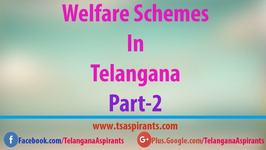 Telangana Schemes and Policies for Welfare Development Part-2