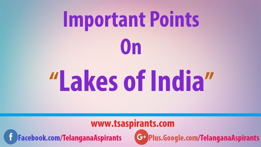 Important Lakes and their places  in India