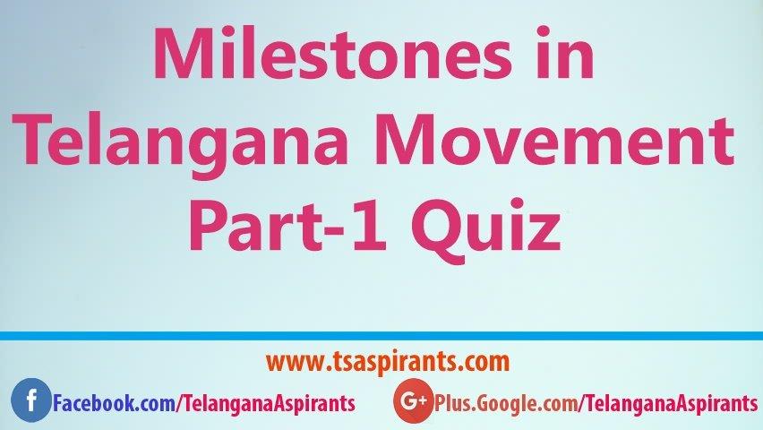Milestones in Telangana Movement Part-1 Quiz