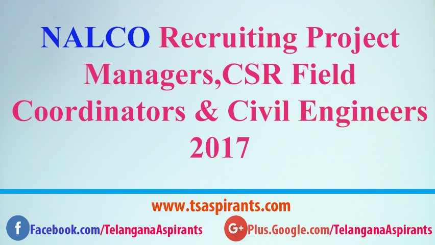NALCO Recruiting Project Managers,CSR Field Coordinators & Civil Engineers 2017