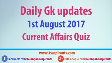 Latest Current Affairs Quiz 1st August 2017
